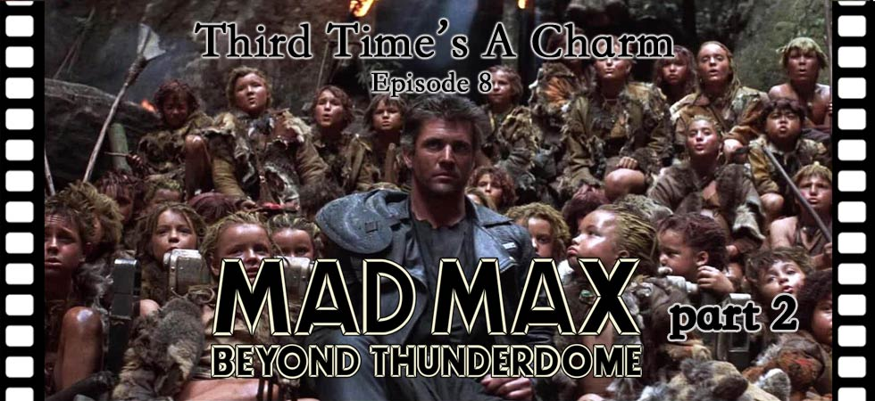 Mad Max Beyond Thunderdome: Part 2