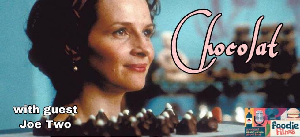Foodie Films #055 – Chocolat (2000)