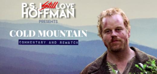 P.S. I Still Love Hoffman #51 - Cold Mountain (2003)