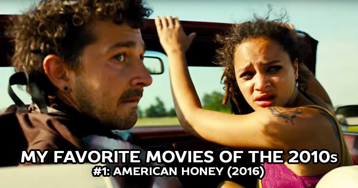 My Favorite Movies, #1: American Honey (2016)