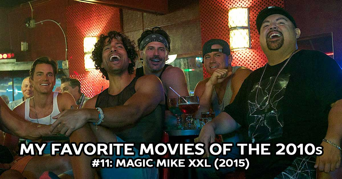My Favorite Movies, #11: Magic Mike XXL (2015)