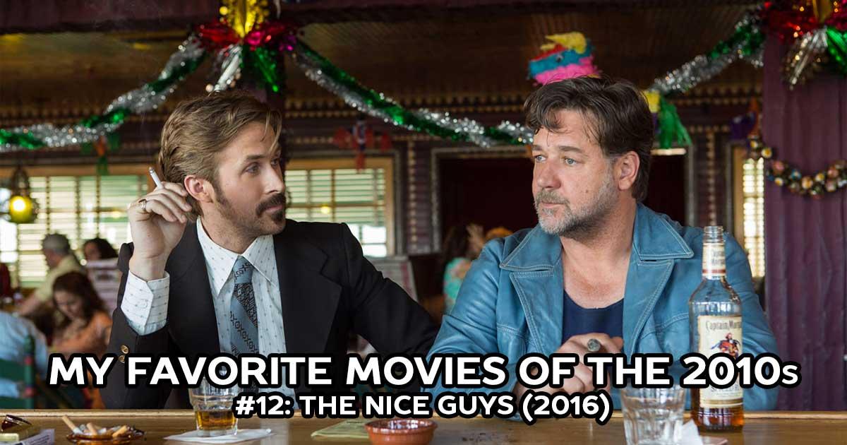 My Favorite Movies, #12: The Nice Guys (2016)