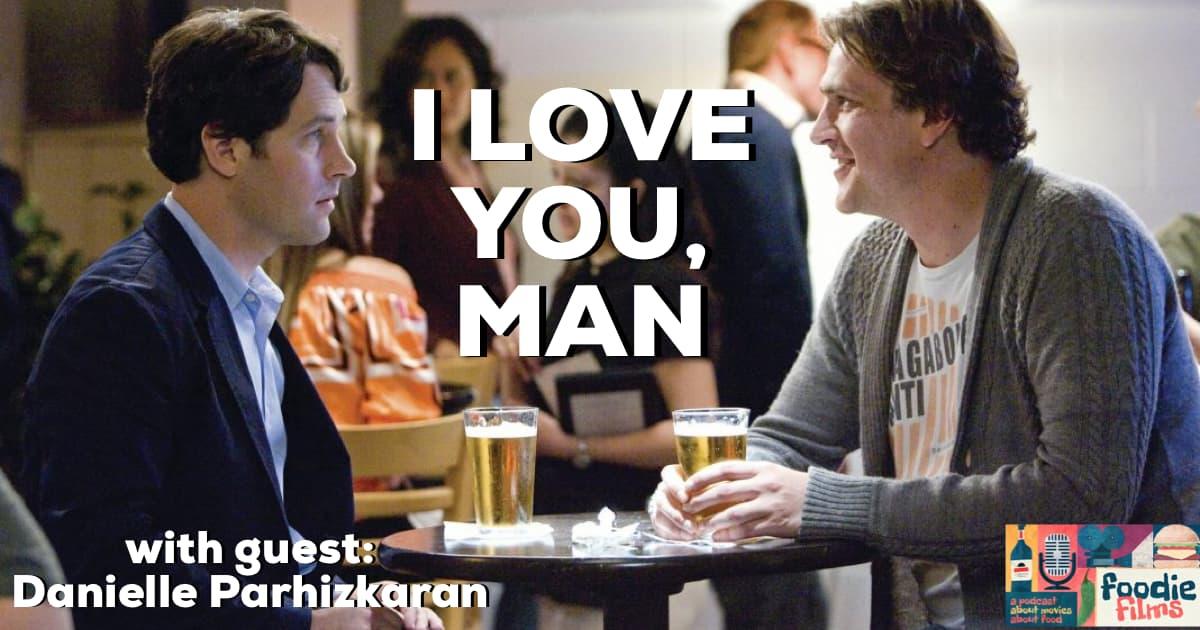 Foodie Films #093 - I LOVE YOU, MAN (2009)