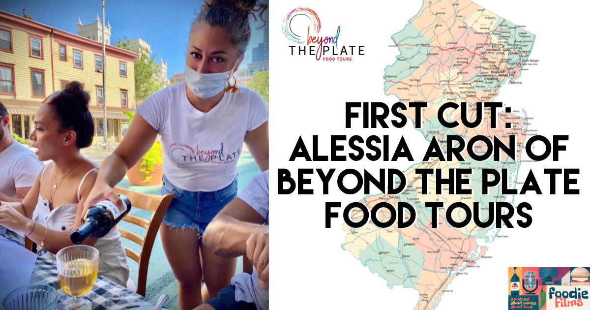 Foodie Fils #98- First Cut: Alessia Aron- Beyond the Plate Food Tours