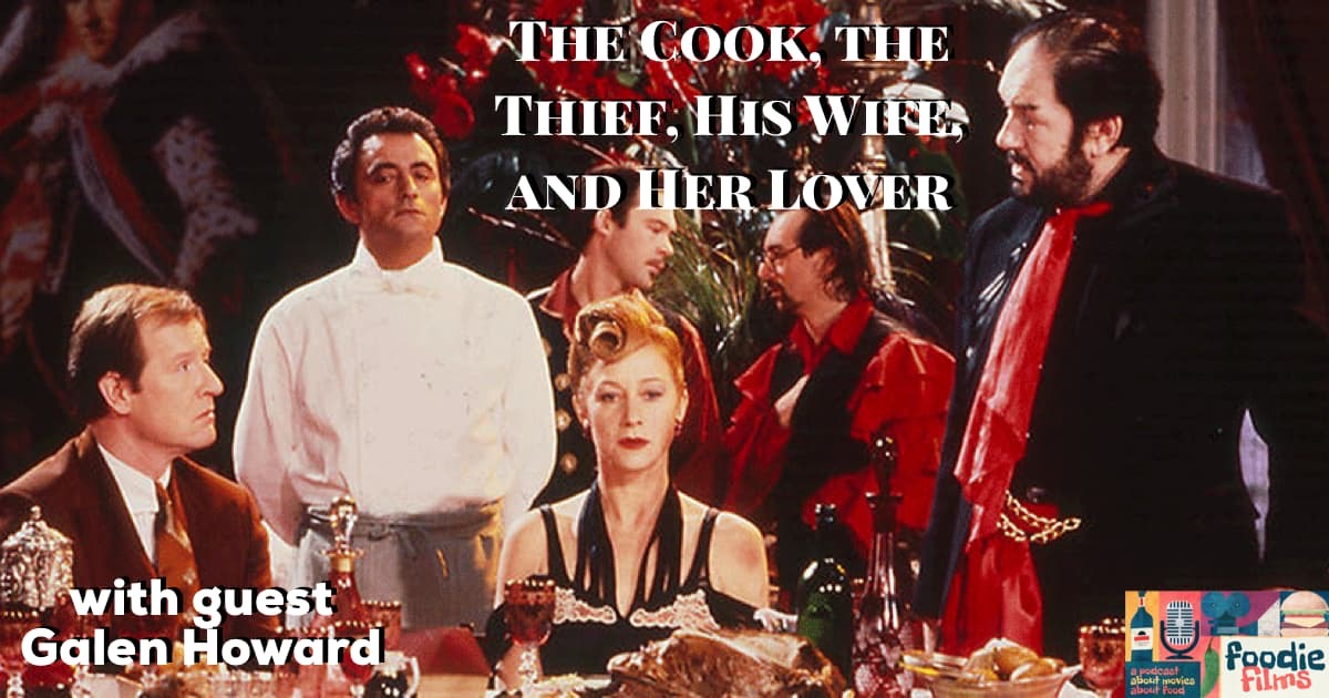 Foodie Films #95 - The Cook, The Thief, His Wife, And Her Lover (1989)