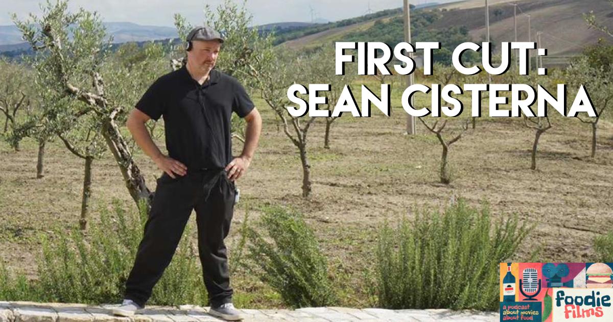 Foodie Films #91-First Cut: Sean Cisterna