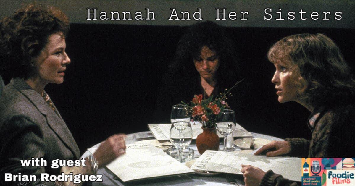 Foodie Films #96 - Hannah and Her Sisters (1986)