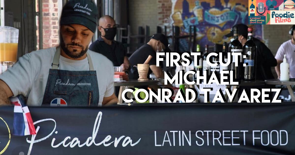 Foodie Films #097 - First Cut: Michael Conrad Tavarez