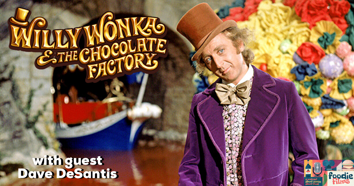 Foodie Films #94- Willy Wonka and the Chocolate Factory (1971)