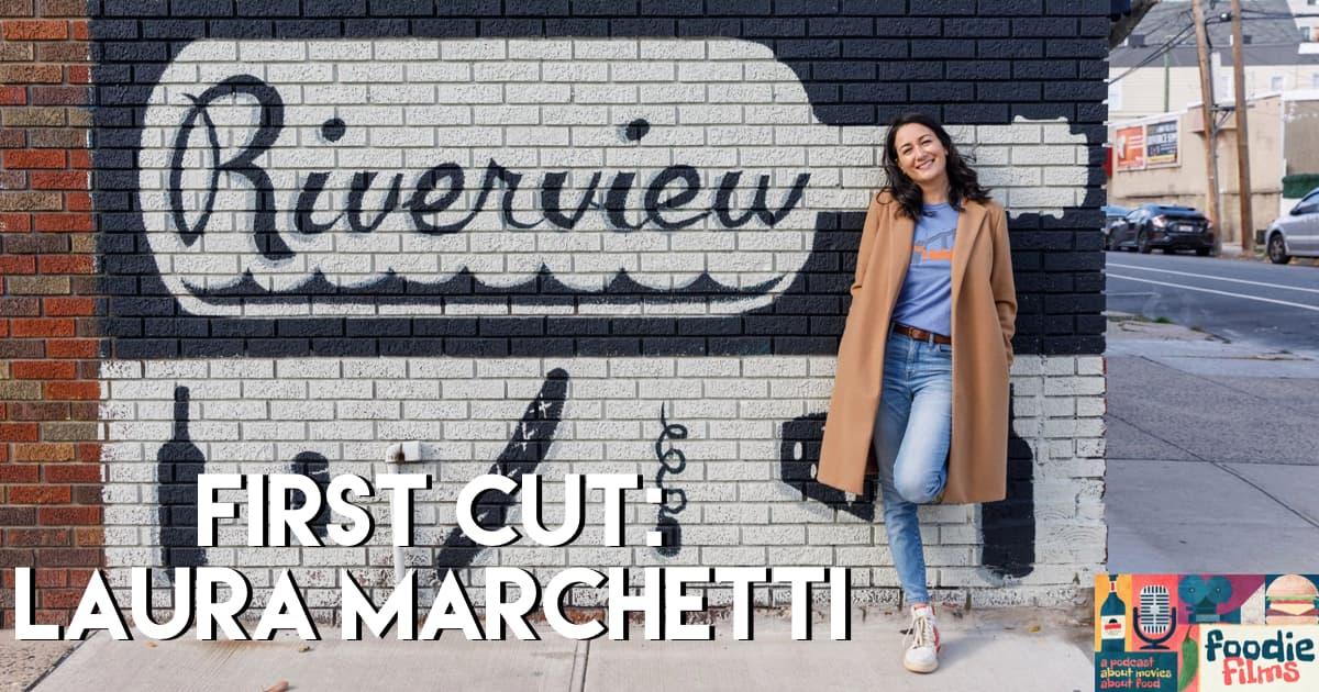 Foodie Films #096-First Cut: Laura Marchetti-Riverview Wine & Spirits