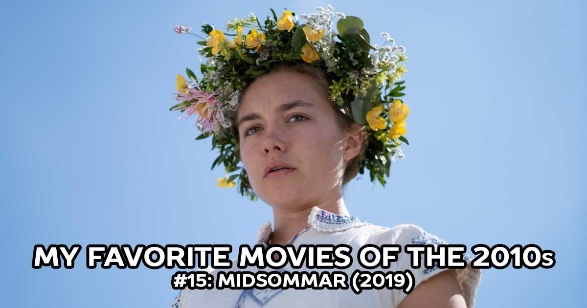 My Favorite Movies, #15: Midsommar (2019)