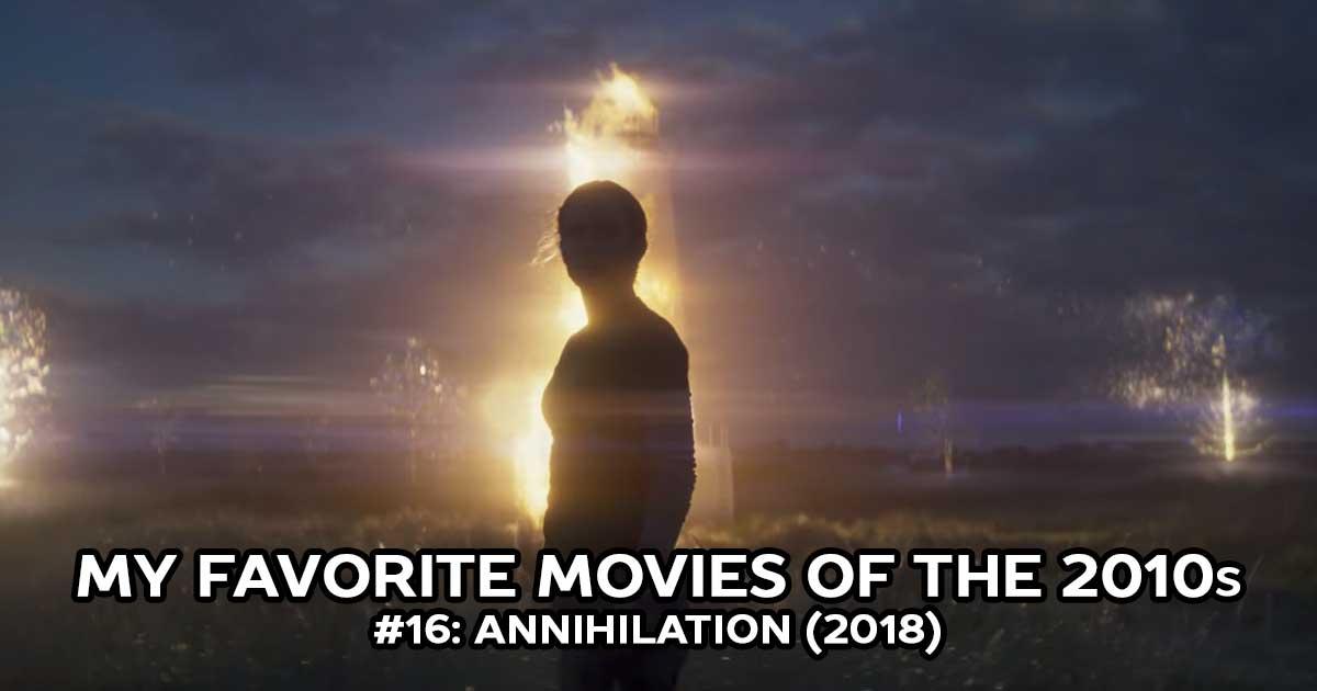 My Favorite Movies, #16: Annihilation (2018)
