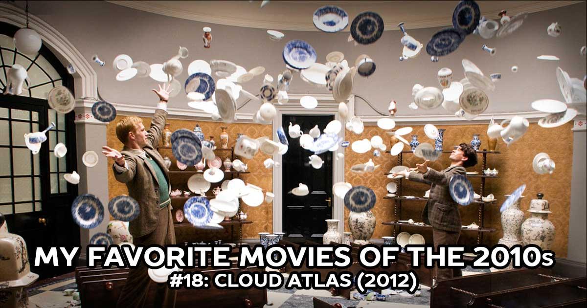 My Favorite Movies, #18: Cloud Atlas (2012)