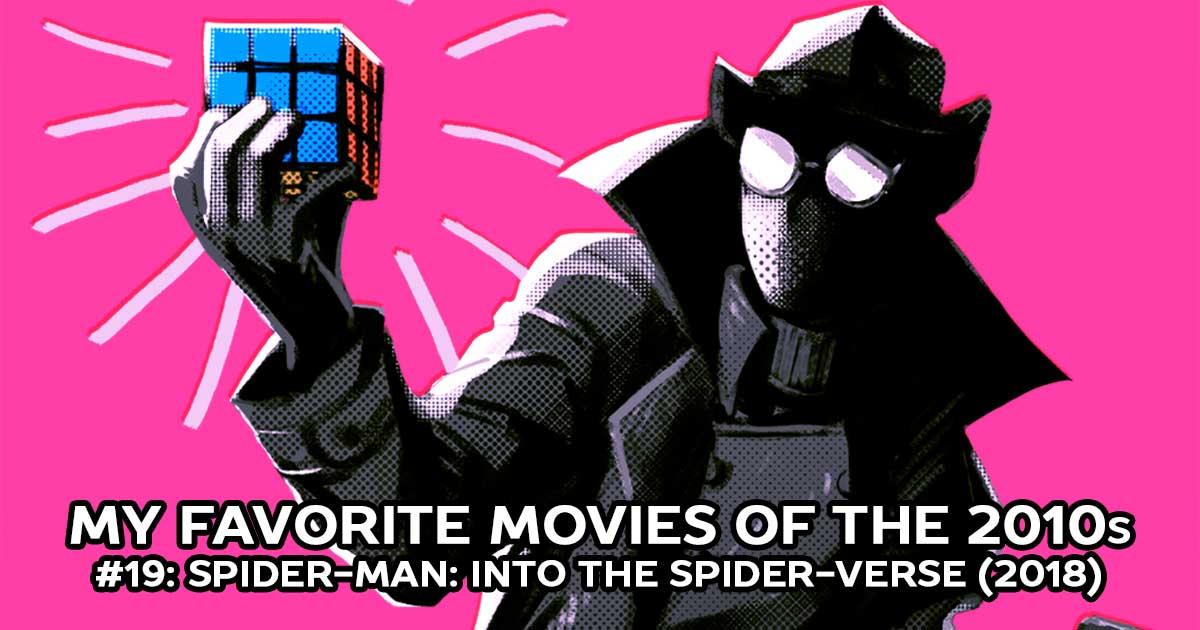 My Favorite Movies, #19: Spider-Man: Into the Spider-Verse (2018)