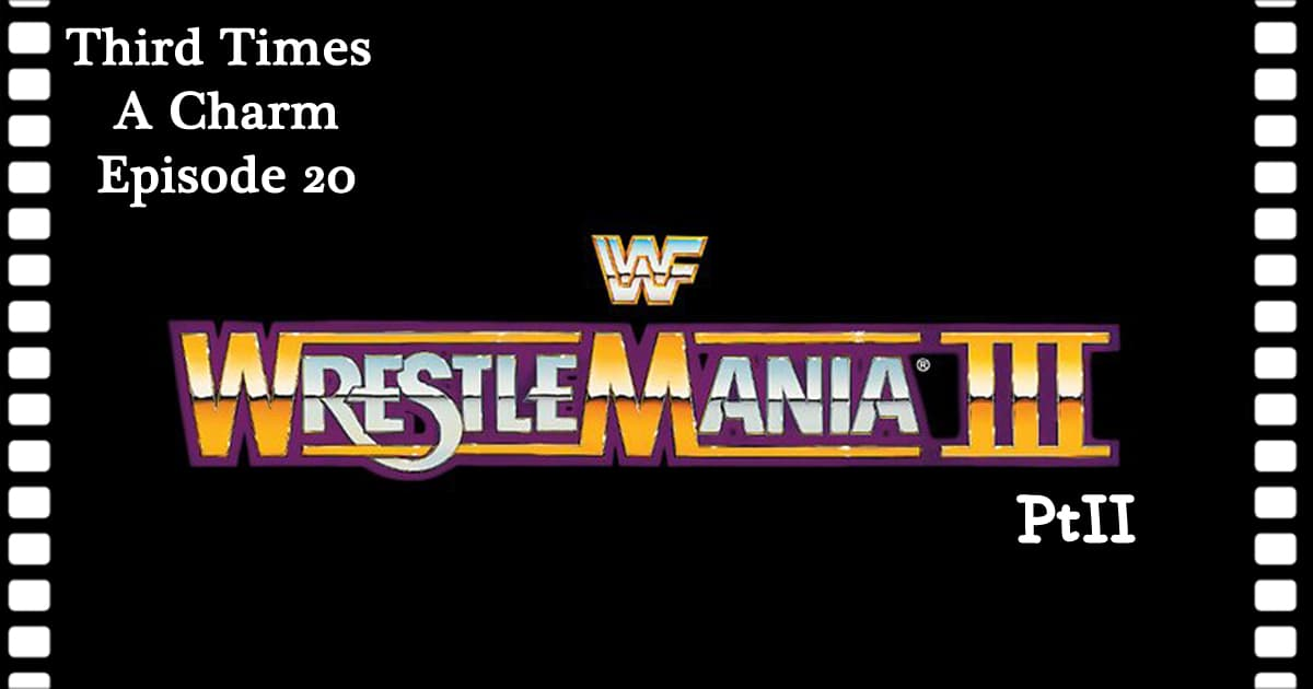 WrestleMania III (1987): Part 2