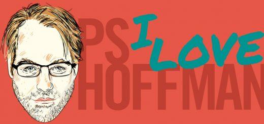 P.S. I Love Hoffman