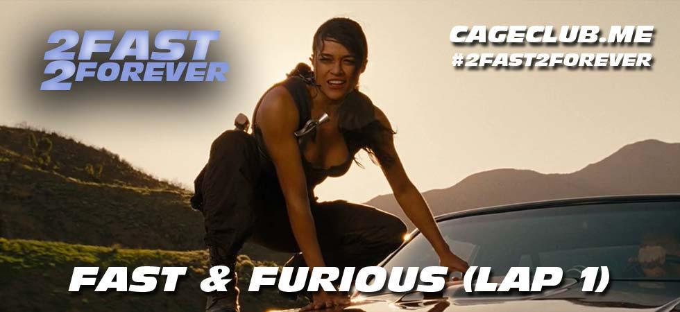Fast & Furious (Lap 1)
