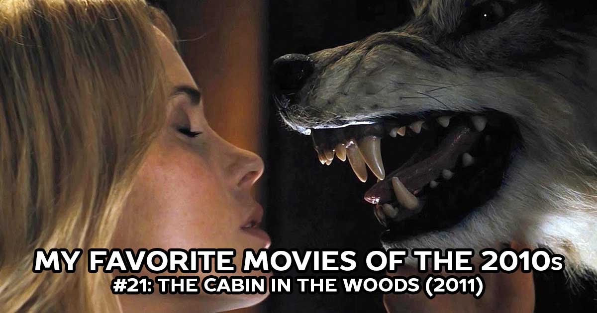 My Favorite Movies, #21: The Cabin in the Woods (2011)