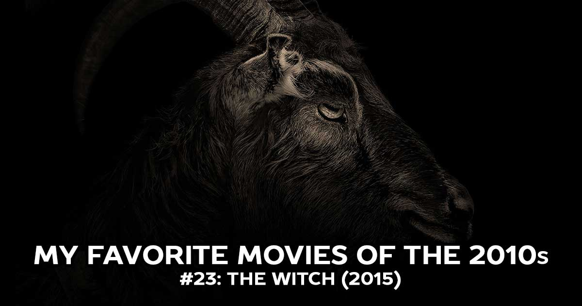 My Favorite Movies, #23: The Witch (2015)