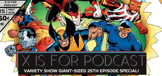 X is for Podcast Variety Show Giant-Sized 25th Episode Special!