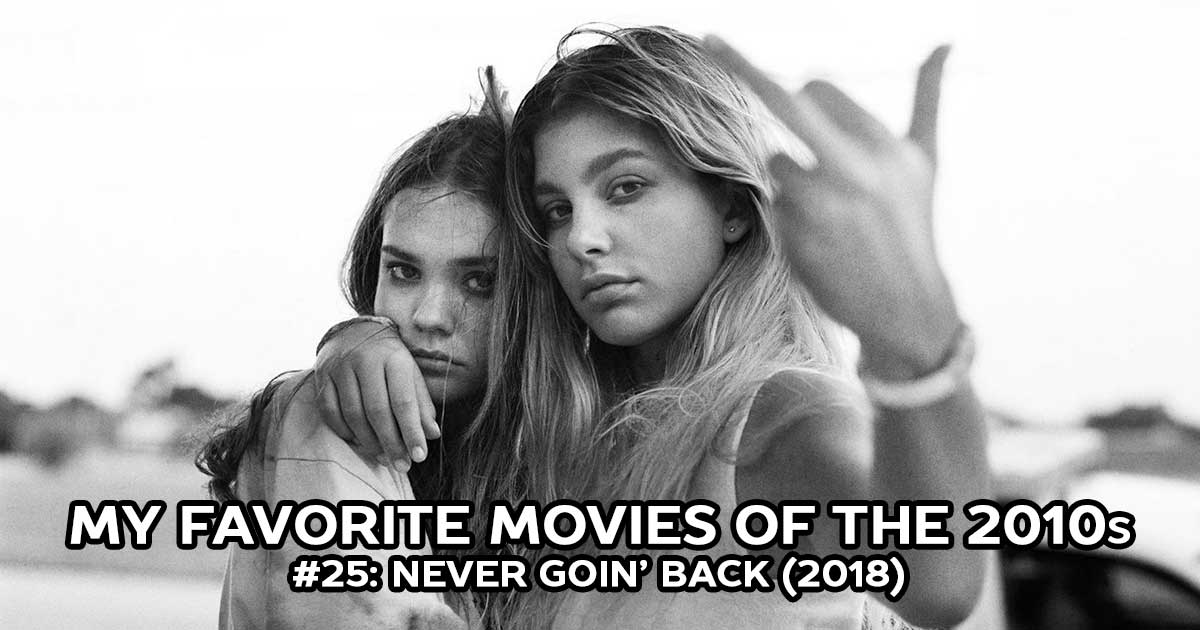 My Favorite Movies, #25: Never Goin' Back (2018)