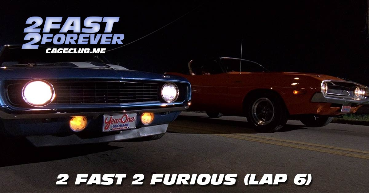 2 Fast 2 Forever #075 – 2 Fast 2 Furious (Lap 6)