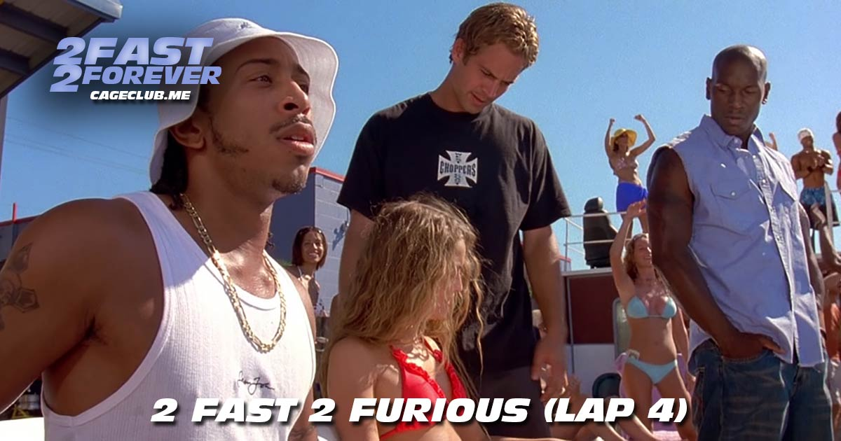 2 Fast 2 Forever #035 – 2 Fast 2 Furious (Lap 4)