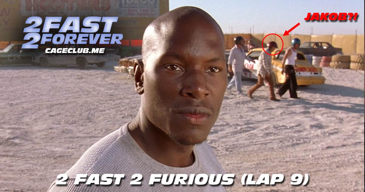 2 Fast 2 Forever #185 – 2 Fast 2 Furious (Lap 9)