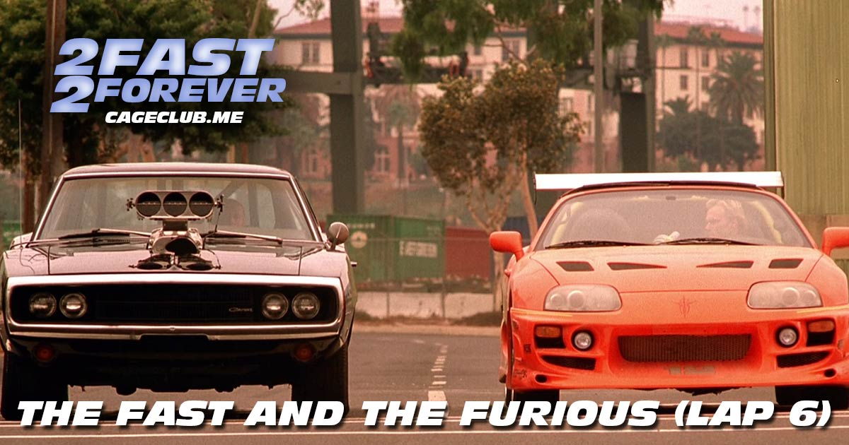 2 Fast 2 Forever #073 – The Fast and the Furious (Lap 6)