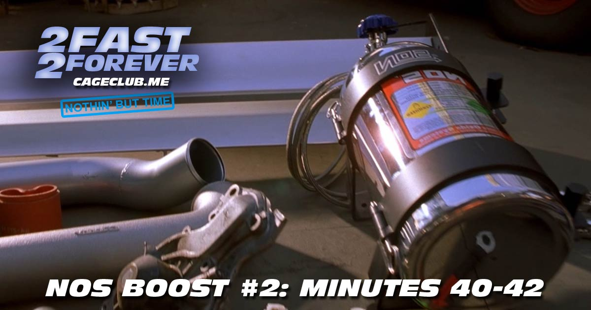 2 Fast 2 Forever #077 – NOS Boost #2: Minutes 40-42