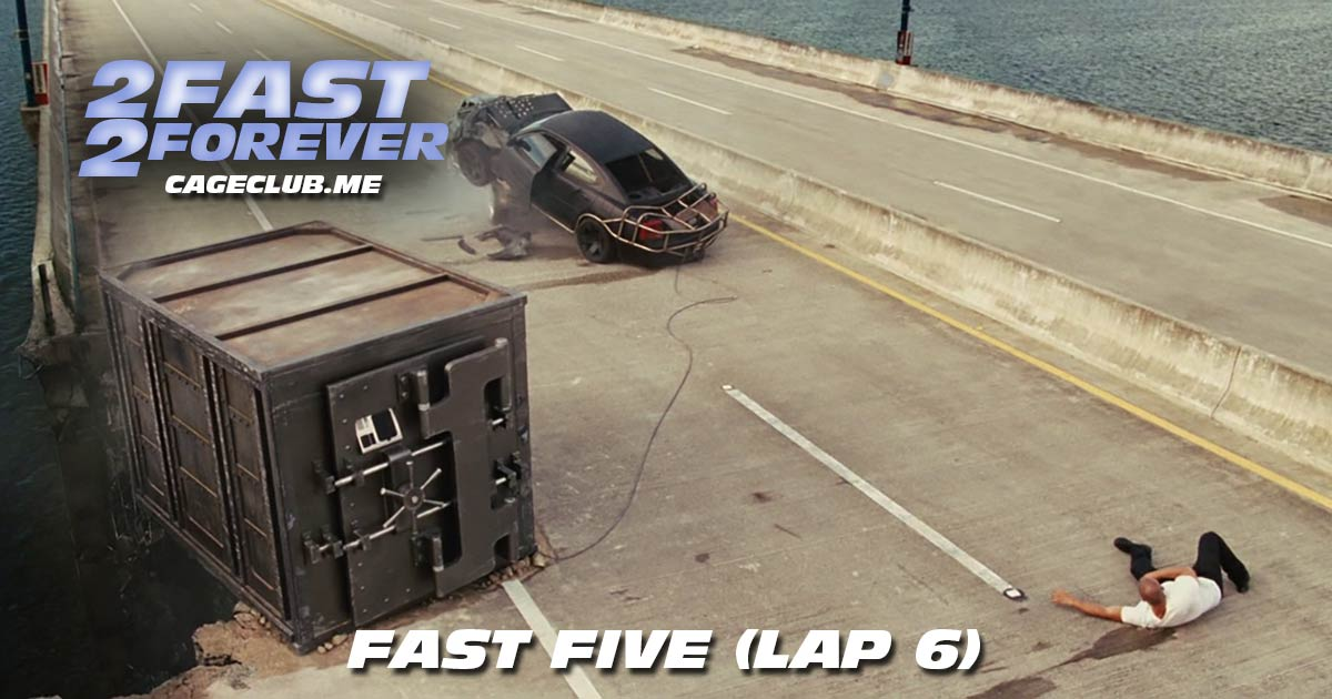 2 Fast 2 Forever #082 – Fast Five (Lap 6)