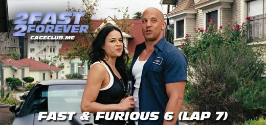 2 Fast 2 Forever #126 – Fast & Furious 6 (Lap 7)