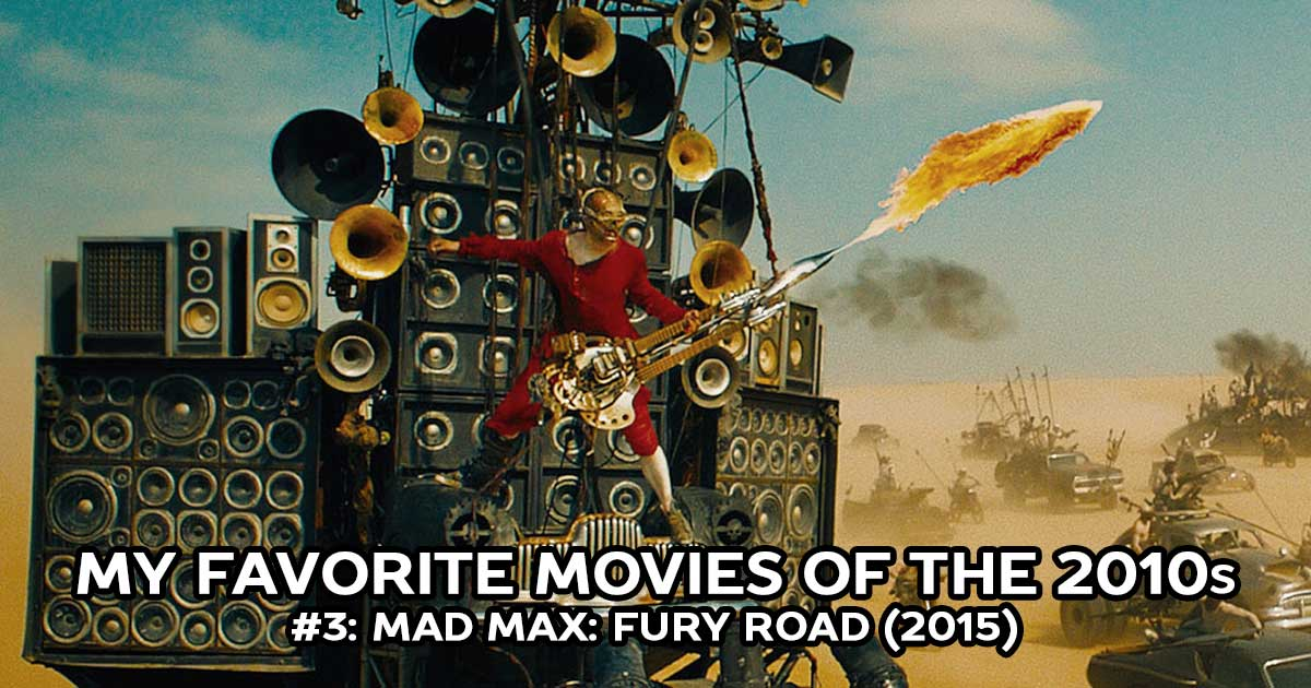 My Favorite Movies, #3: Mad Max: Fury Road (2015)