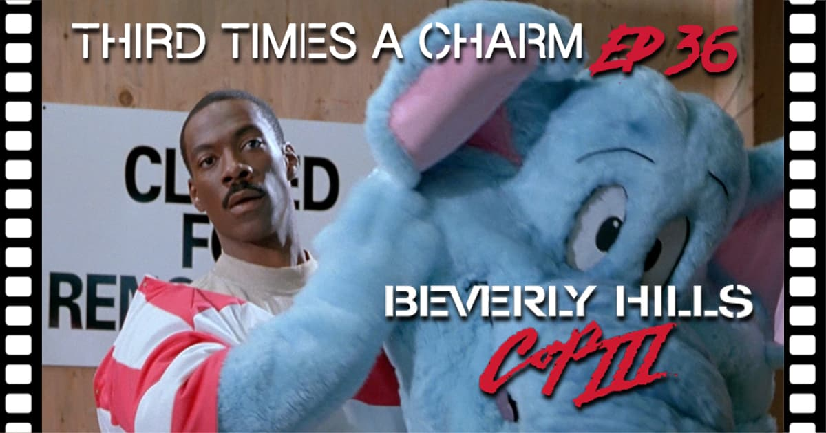 Third Time's A Charm #036 – Beverly Hills Cop III (1994)