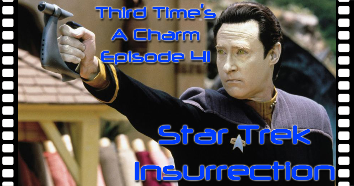 Third Time's A Charm #041 – Star Trek Insurrection (1998)
