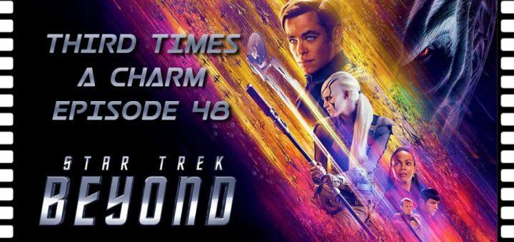 Third Times A Charm ep 48 Star Trek Beyond (2016)