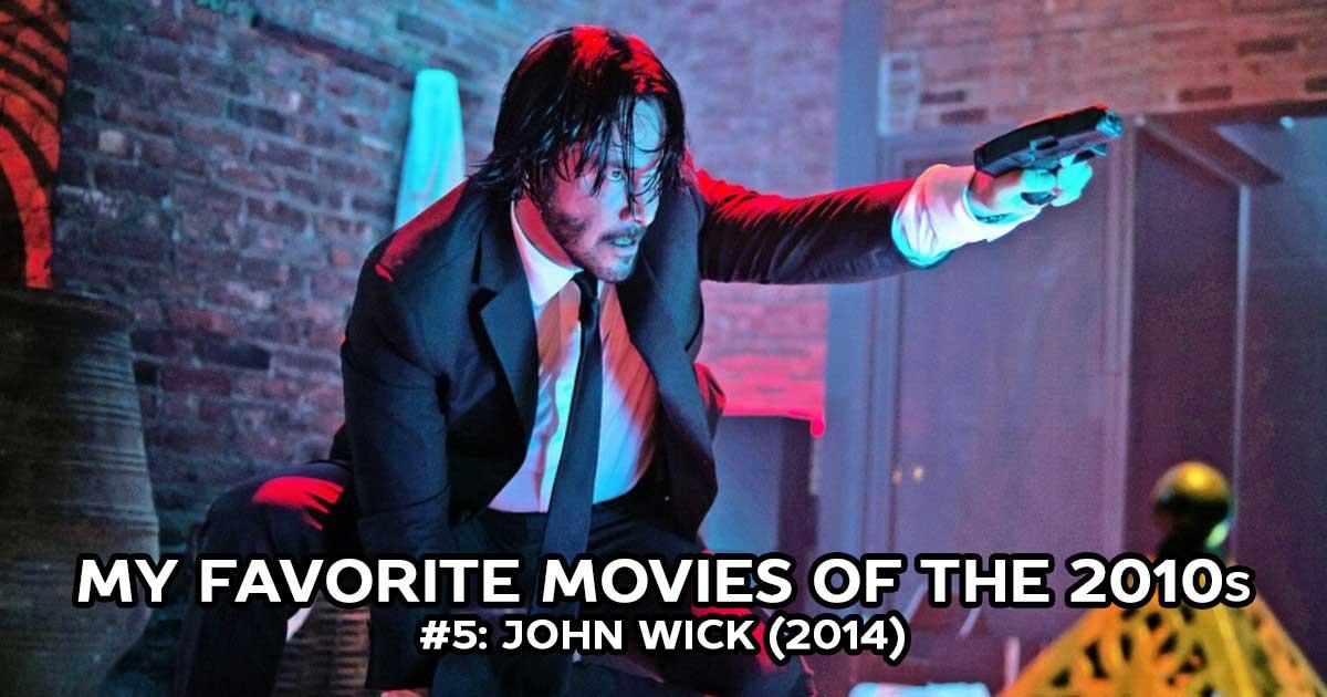 My Favorite Movies, #5: John Wick (2014)