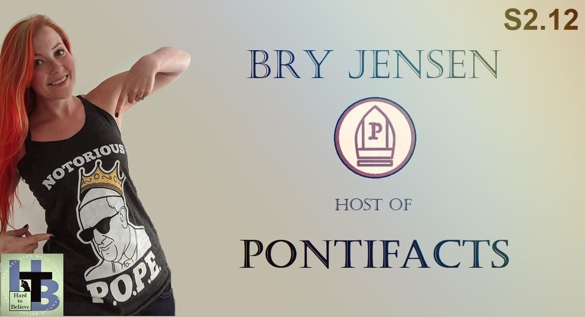 "Hard to Believe #037 – Bry Jensen - Host of ""Pontifacts"""
