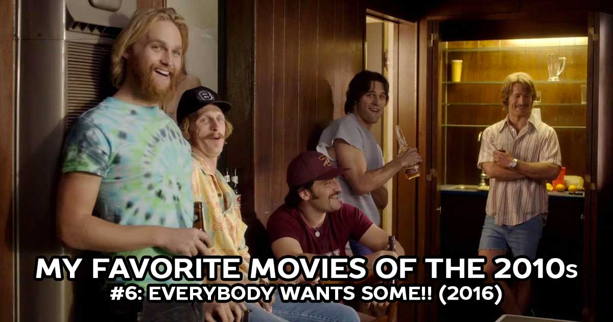 My Favorite Movies, #6: Everybody Wants Some!! (2016)