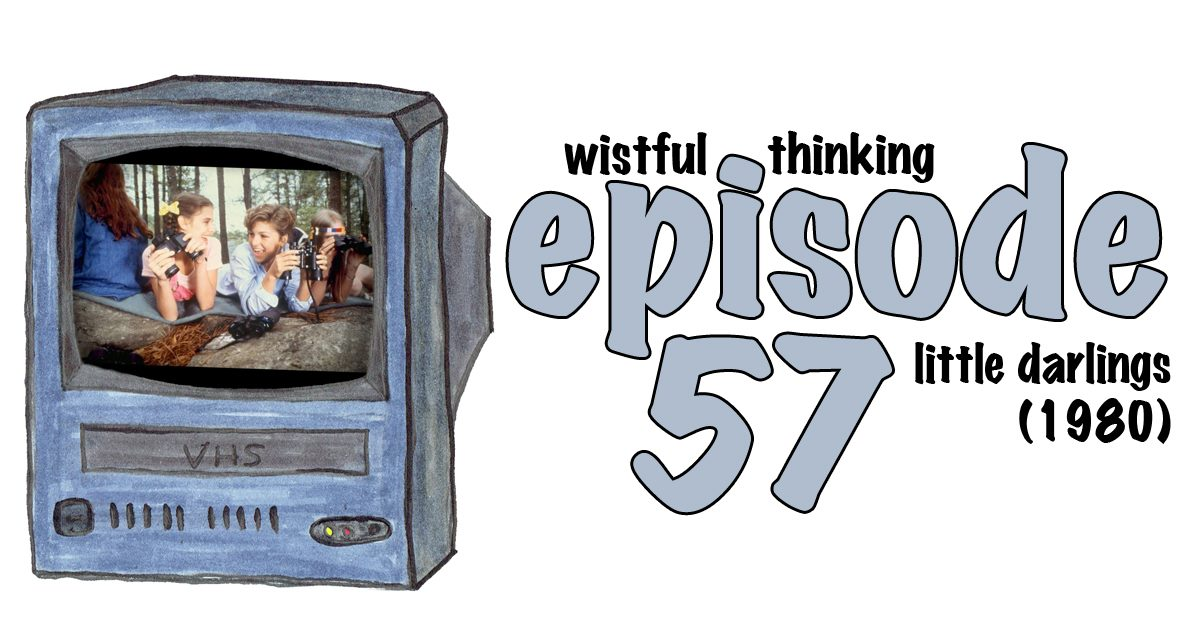 Wistful Thinking #057 – Little Darlings (1980)