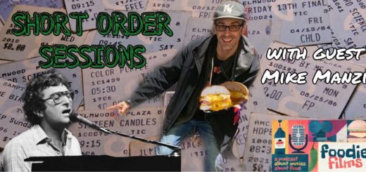 Foodie Films #045 – Short Order Sessions #2: Mike Manzi