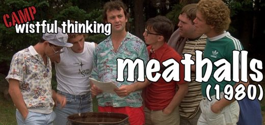 Wistful Thinking #058 – Meatballs (1979)