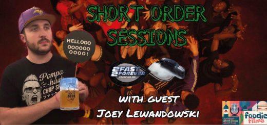 Foodie Films #049 – Short Order Sessions #3: Joey Lewandowski