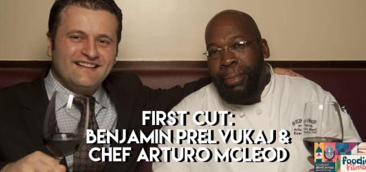 Foodie Films #048 – First Cut: Benjamin Prelvukaj and Chef Arturo McLeod