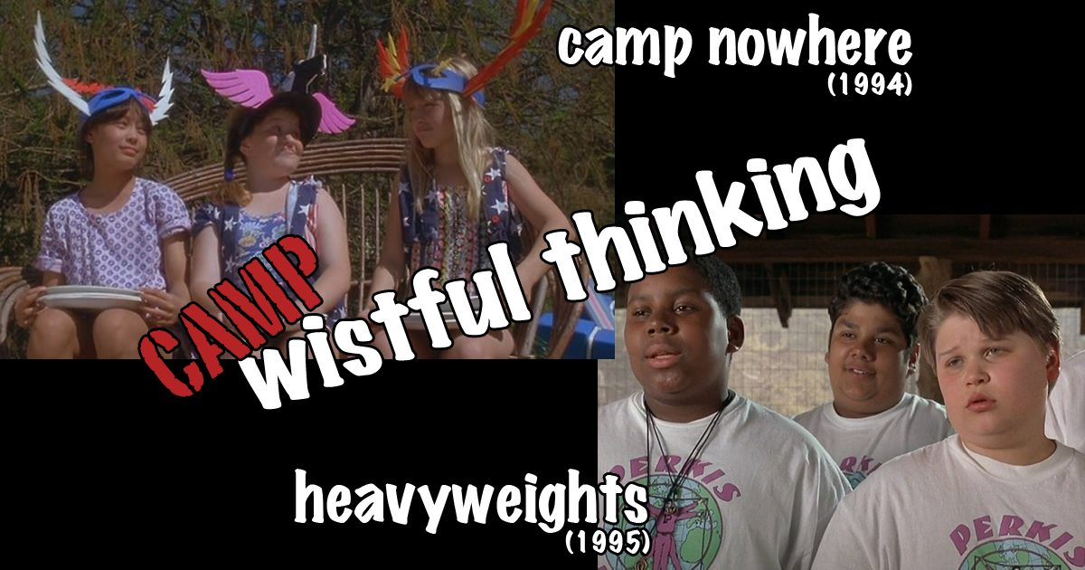 Wistful Thinking #060 – Heavyweights (1995) and Camp Nowhere (1994)