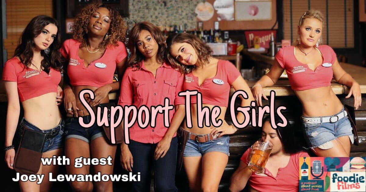Foodie Films #052 – Support the Girls (2018)