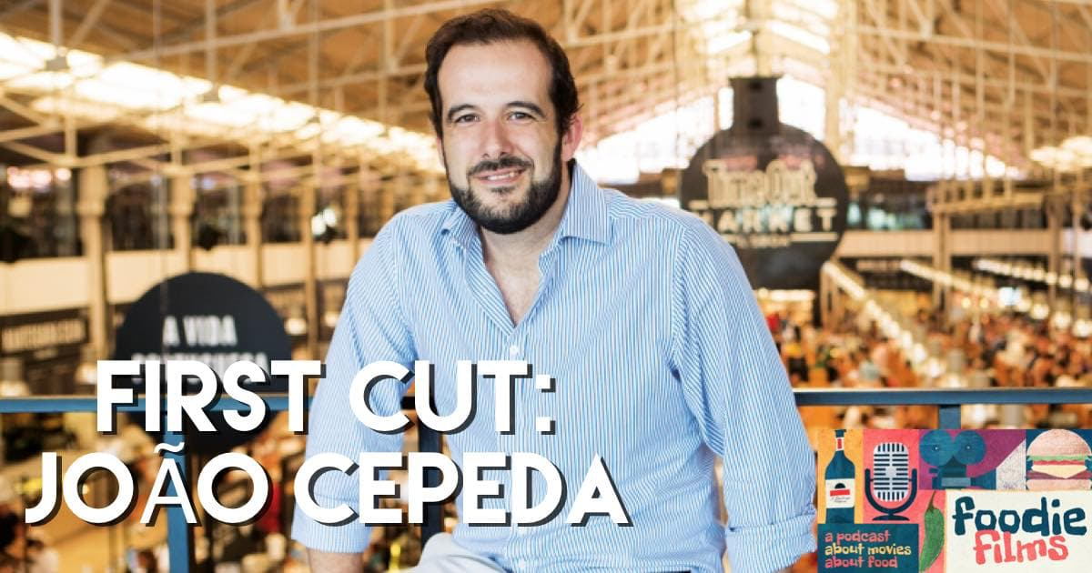 Foodie Films #051 – First Cut: João Cepeda of Time Out Market
