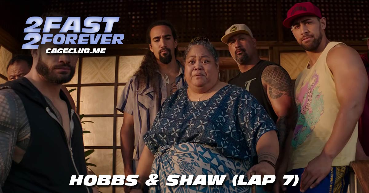2 Fast 2 Forever #146 – Hobbs & Shaw (Lap 7)