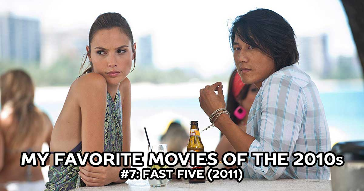 My Favorite Movies, #7: Fast Five (2011)