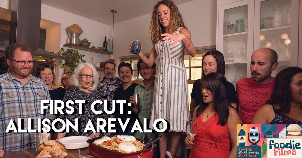 Foodie Films #054 – First Cut: Allison Arevalo (The Pasta Friday Cookbook)